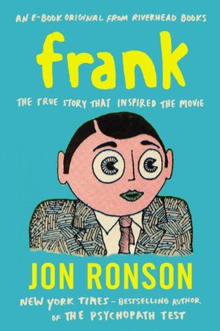 Ebook Frank: The True Story That Inspired the Movie by Jon Ronson DOC!