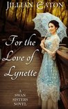 For the Love of Lynette (Swan Sisters, #1)