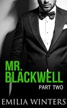 Mr. Blackwell: Part Two (A Billionaire Romance)