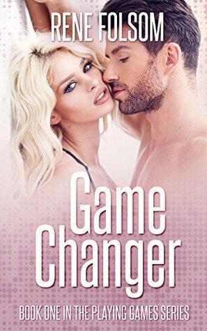 Game Changer (Playing Games, #1)