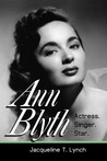 Ann Blyth: Actress. Singer. Star.
