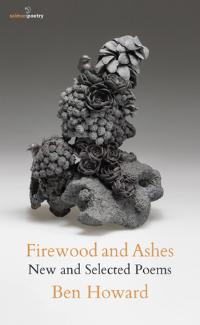 Firewood and Ashes: New and Selected Poems