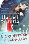 Lovestruck in London by Rachel Schurig