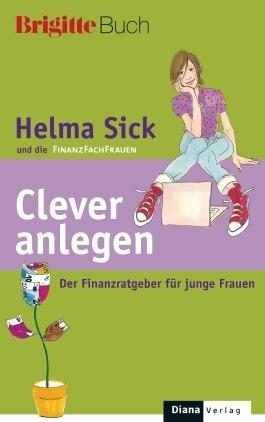 Clever anlegen (BRIGITTE-Buch) - Der Finanzratgeber für junge Frauen