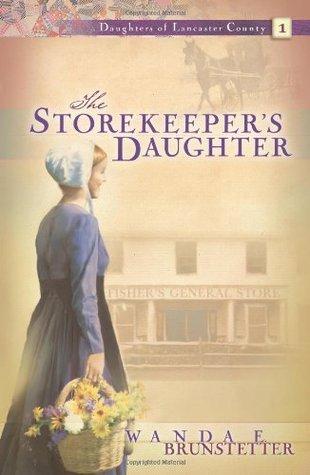 The Storekeeper's Daughter by Wanda E. Brunstetter