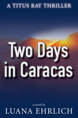 Two Days in Caracas (Titus Ray Thriller #2)
