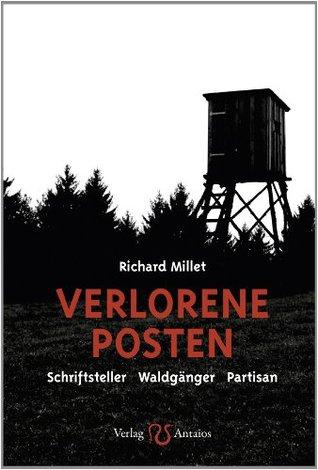 Verlorene Posten: Schriftsteller - Waldgänger - Partisan