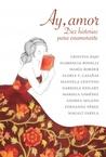 Ay, amor. Diez historias para enamorarte by Cristina Bajo