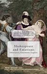 Shakespeare and Emotions: Inheritances, Enactments, Legacies