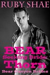Bear Seeking Bride: Thorn (Bear Canyon Brides, #6)