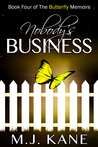 Nobody's Business (The Butterfly Memoirs, #4)