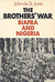 The Brothers' War: Biafra and Nigeria