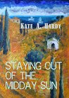 Staying out of the Midday Sun (Going out in the Midday Sun Book 2)