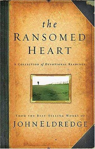 The Ransomed Heart by John Eldredge