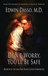 Don't Worry, You'll be Safe (Jack Bass Black Cloud Chronicles Book 4)