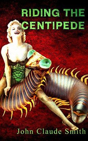 Riding the Centipede by John Claude Smith