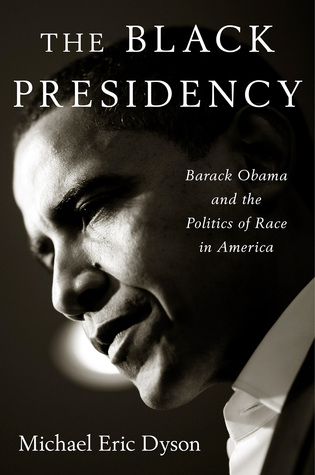 the-black-presidency-barack-obama-and-the-politics-of-race-in-america