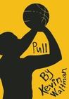 Pull (D-Bow High School Hoops, #3)