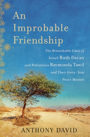 An Improbable Friendship: Two Prominent Women, a Palestinian and a Jew, Join Hands to Fight for Peace