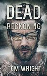 Dead Reckoning: A Post Apocalyptic Thriller