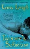 Tanner's Scheme by Lora Leigh