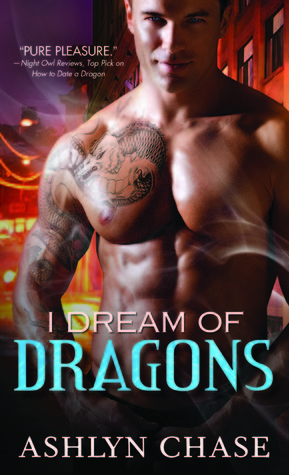 I Dream of Dragons by Ashlyn Chase