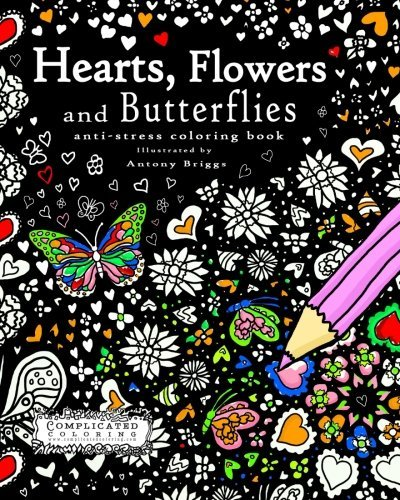 Hearts, Flowers and Butterflies: Anti-Stress Coloring Book