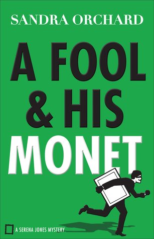 A Fool and His Monet(Serena Jones Mystery 1)