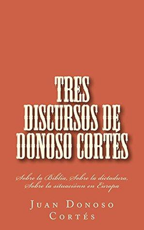 Tres discursos de Donoso Cortés