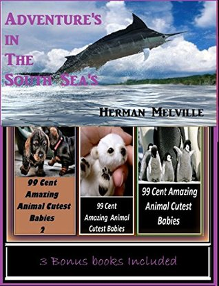 Adventure's in The South Sea's Illustrated with Amazing Cloud Photography & 3 Bonus Books Amazing Animals Cutest Babies 1, 2, & 3