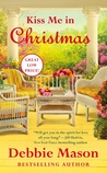 Kiss Me in Christmas by Debbie Mason