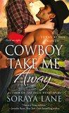 Cowboy Take Me Away (Texas Kings, #2)