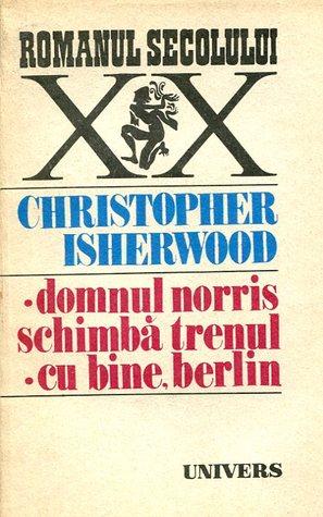 Domnul Norris schimba trenul/ Cu bine, Berlin