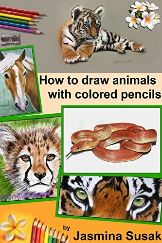 How to Draw Animals with Colored Pencils: Learn to draw Realistic Wild Animals and Pets, Tigers, Parrot, Snake, Horses Leopard Dogs, Cats and More! How to Draw Cute Animals for Kids and Adults