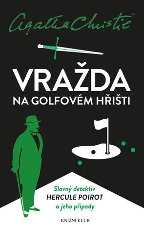 Vražda na golfovém hřišti (Hercule Poirot, #2)