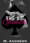 The Big Gamble by M. Andrews