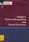 Adaptive Pattern Recognition and Neural Networks
