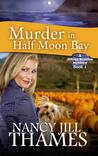 Murder In Half Moon Bay (A Jillian Bradley Mystery #1)