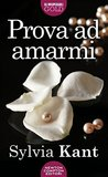 Prova ad amarmi by Sylvia Kant