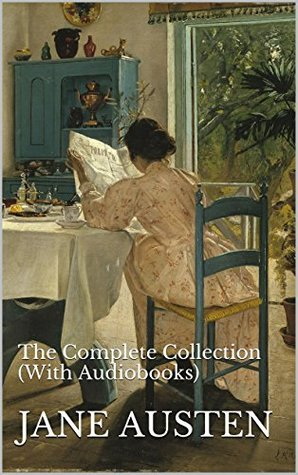 Jane Austen Novels: The Complete Collection (With Audiobooks)