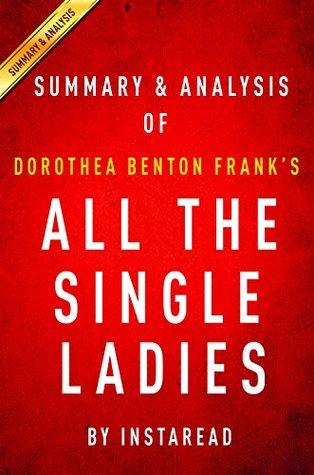 All the Single Ladies by Dorothea Benton Frank | Summary & Analysis