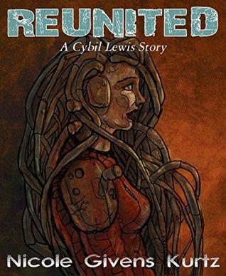 Reunited: A Cybil Lewis SF Mystery