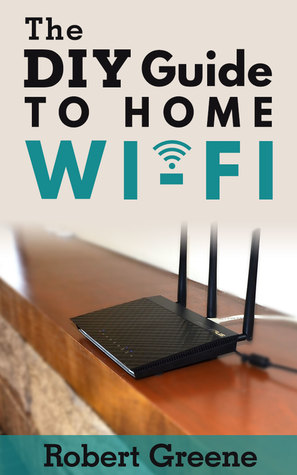 The DIY Guide to Home Wi-Fi