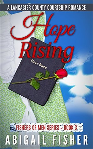 Hope Rising (Fishers of Men #3 / Hope Trilogy #1 / A Lancaster County Courtship Romance)