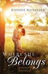 Where She Belongs (Misty Willow, #1)