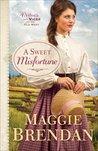 A Sweet Misfortune by Maggie Brendan