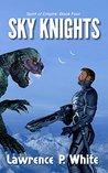 Sky Knights (Spirit of Empire Book 4)