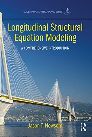 Longitudinal Structural Equation Modeling: A Comprehensive Introduction (Multivariate Applications Series)
