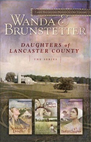 Daughters of Lancaster County by Wanda E. Brunstetter