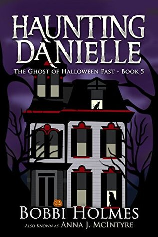 The Ghost of Halloween Past(Haunting Danielle 5)